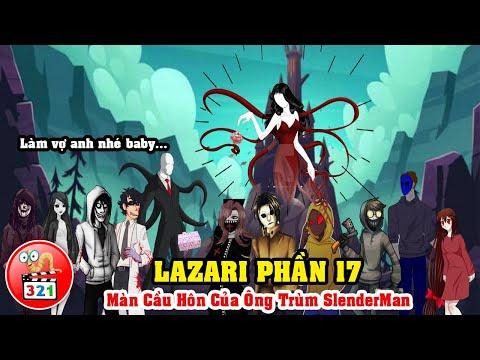Câu Chuyện Lazari Phần 17: Màn Cầu Hôn Của SlenderMan - Lazari Và Eyeless Jack Chiến Tranh Lạnh