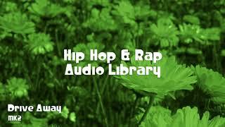 🎵 Drive Away - MK2 🎧 No Copyright Music 🎶 Hip Hop & Rap Music