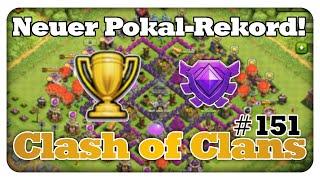 Neuer Pokal-Rekord! - Clash of Clans #151 [Deutsch/German]