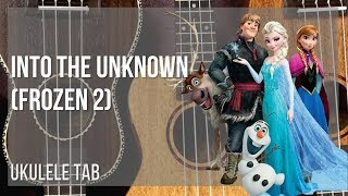 EASY Ukulele Tab: How to play Into the Unknown (Frozen 2) by Idina Menzel