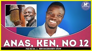 PAE MU KA Episode 3 - Anas, Kennedy Agyapong, A complete Look (Part 1)