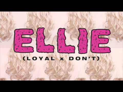 Eastside - Ellie (Don't x Loyal Cover)