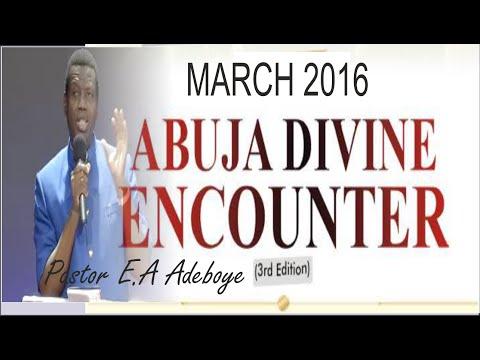 Pastor E.A Adeboye Sermon @ MARCH 2016_ ABUJA DIVINE ENCOUNTER