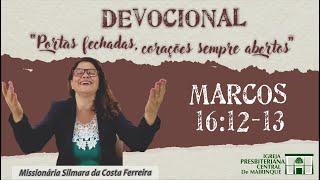 Devocional - Esperanças destruídas e planos frustrados nos afastam de Jesus (Marcos 16:12-13)