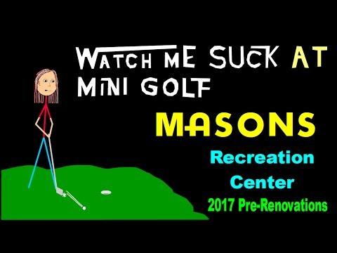 Watch Me Suck at Mini Golf! Mason Recreation Center, Leominster, MA (2017, Pre-Renovations)