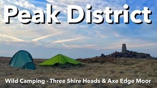 Peak District - Wild Camping - Three Shire Heads & Axe Edge Moor
