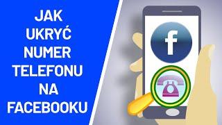 Jak Ukryc Numer Telefonu Na Facebooku Youtube