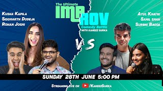 Improv Battle Match 5 Feat.  @Atul Khatri    @Rohan Joshi     @Kusha Kapila  and more.