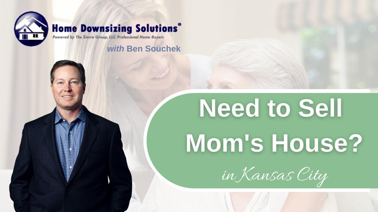 Sell Moms House in Kansas City