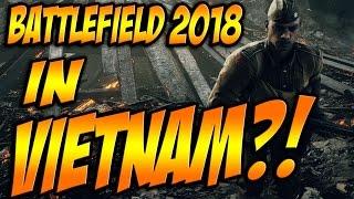 ★Upcoming Battlefield Game In 2018 CONFIRMED! Vietnam War Theme? [Battlefield 1 News] [G-Legend]★