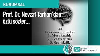Prof. Dr. Nevzat Tarhan'dan özlü sözler...