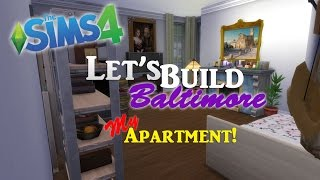 The Sims 4 Speed Build | Let's Build Baltimore | My Apartment!