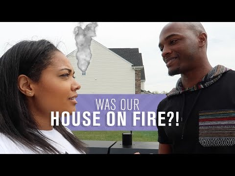 Was Our House ON FIRE?!