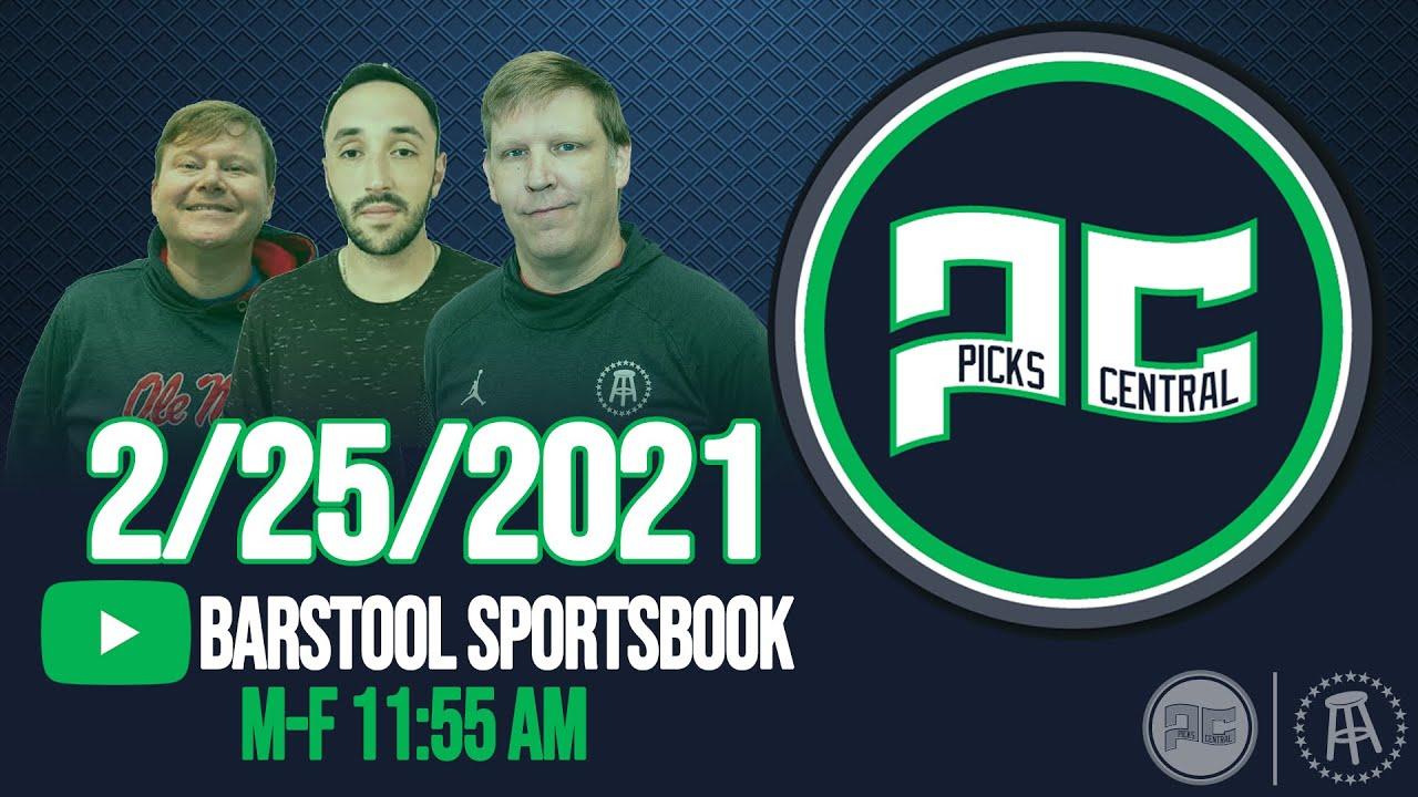 Barstool Sports Picks Central with Brandon Walker || Thursday, February 25th, 2021