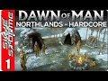 DAWN OF MAN - NORTHLANDS HARDCORE Ep 1 �