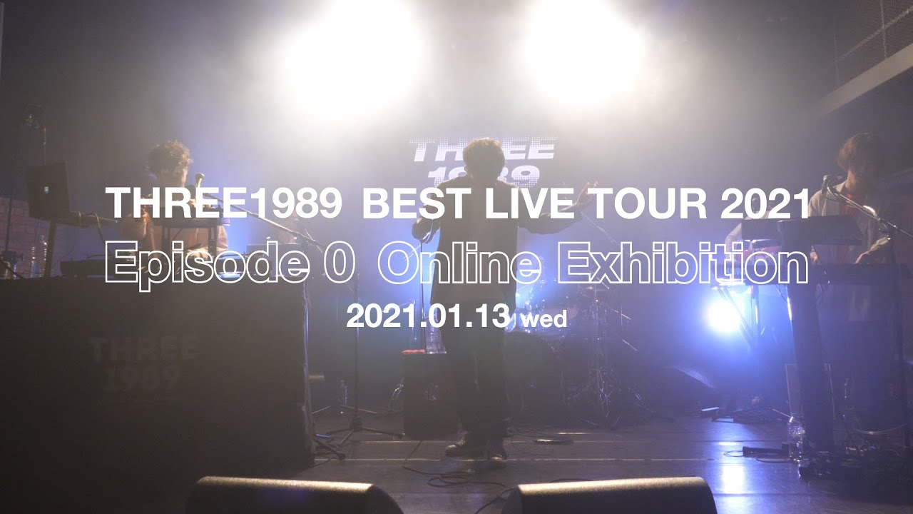 THREE1989 BEST LIVE TOUR 2021 Episode 0 Online Exhibition - Archives公開!!!