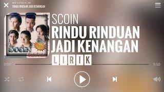 Scoin - Rindu Rinduan Jadi Kenangan [Lirik]