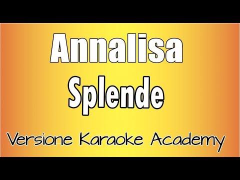 Annalisa - Splende (Versione Karaoke Academy Italia)