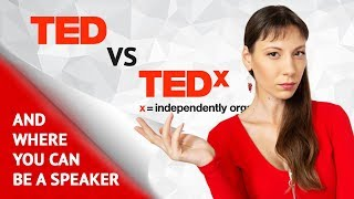 What is the Difference Between TED and TEDx talks? And on Which One You Can Become a Speaker