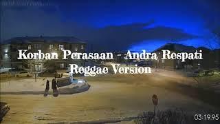 Korban Perasaan Andra Respati, Reggae Version Lirik Lagu.mp3