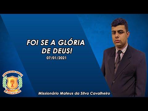 FOI-SE A GLÓRIA DE DEUS | Missionário Mateus | Ministério C.C.I.D - 07/01/2021