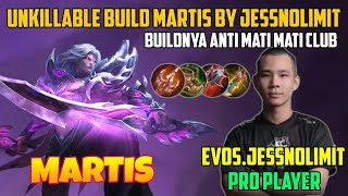 UNKILLABLE BUILD MARTIS, Gameplay BY EVOS.JESSNOLIMIT - Pro Player Mobile Legends