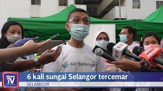 6 kali sungai Selangor tercemar tahun ini