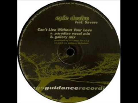 Epic Desire Featuring Savere: Can't Live Without Your Love (Paradise Vocal Mix)