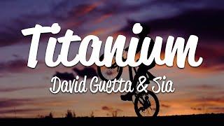 Sia, David Guetta - Titanium (Lyrics)