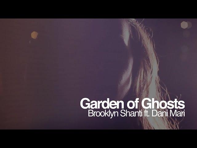Garden of Ghosts - Brooklyn Shanti