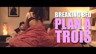Le plan à trois - Breaking Bed