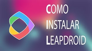Como Instalar o LeapDroid (Android no PC 2017!)