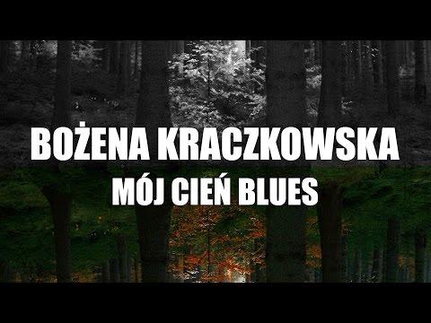 Bożena Kraczkowska - Mój cień blues