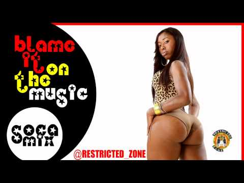 Blame It On The Music (Soca Mix) Restricted Zone 'Da Musical Hierarchy'
