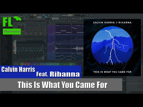 Calvin Harris ft. Rihanna - This Is What You Came For (FL Studio Remake + FLP)