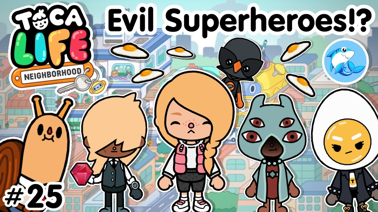 Toca Life Neighbourhood | The Evil Superheroes!? #25