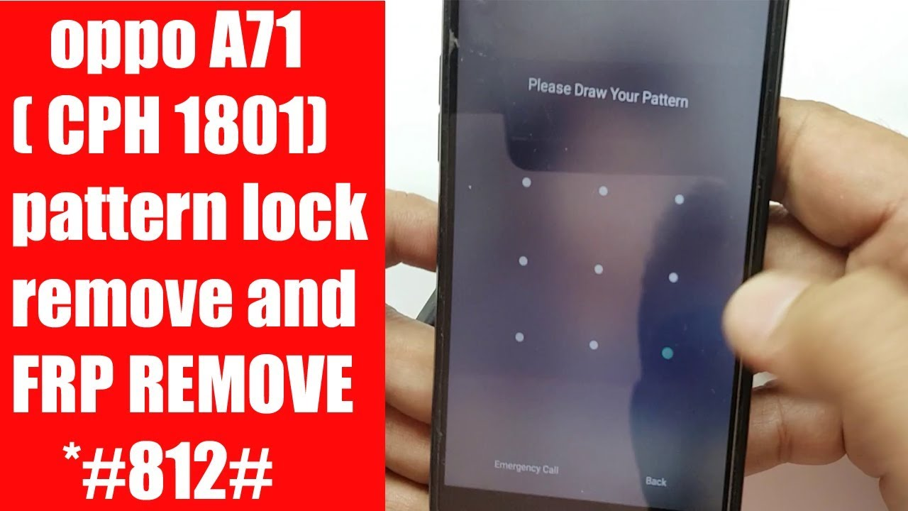oppo A71 ( CPH 1801) pattern lock remove and FRP REMOVE *#812# Pardeep  Electronics