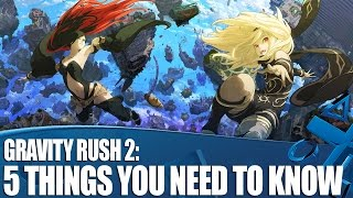 Gravity Rush 2 - 5 Things You Need To Know