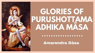 Glories of Purushottama Adhika Māsa | Amarendra Dāsa | Rādhā Parthasarathi Ashram