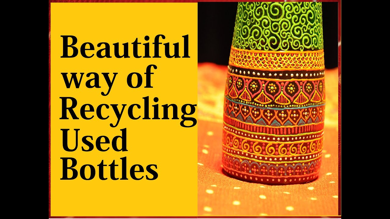 Beautiful way of Recycling used Bottles ( Meenakshi ...