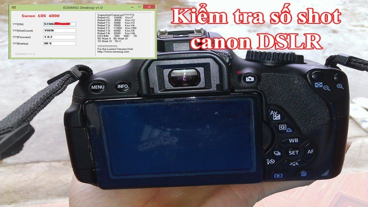 Kiểm tra số Shutter shots hình chụp được bao nhiêu trên các dòng DSLR Canon