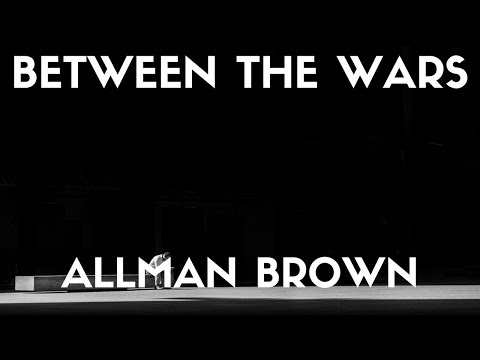 Allman Brown - Between The Wars (Lyrics)