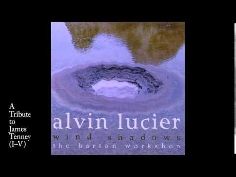 Alvin Lucier: A Tribute to James Tenney I-V