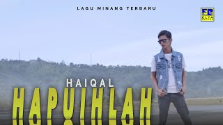 HAIQAL - HAPUIHLAH [Official Music Video] Lagu Minang Terbaru 2019