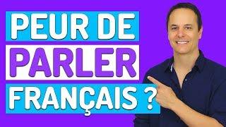 PEUR DE PARLER FRANÇAIS ? | Conseils pratiques pour vaincre sa peur et parler en français