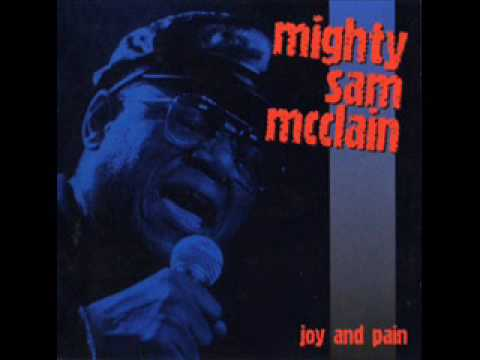 Mighty Sam McClain - Give it up for Love