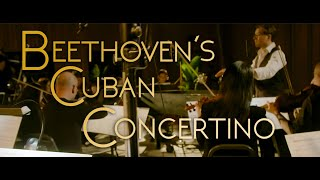 Joachim Horsley - Beethoven's Cuban Concertino (Pno. Conc. No. 5, Mv. 2, Cuban Style)