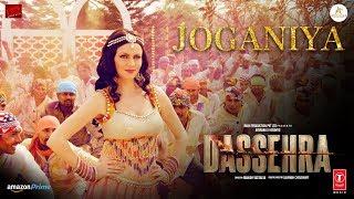 Joganiya Video | Dassehra | Neil Nitin Mukesh, Tina Desai | Mamta Sharma, Chhaila Bihari