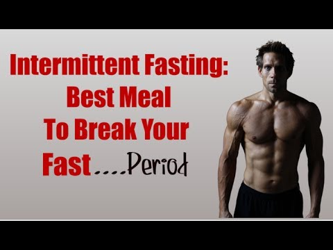 Intermittent Fasting | Best Meal To Break Your Fast