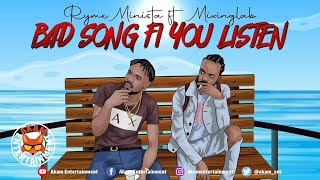 Ryme Minista Ft. Mixinglab - Bad Song Fi You Listen - August 2020